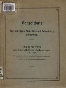 Verzeichnis der oberschlesischen Zink-, Blei- und Schwefelerz- Bergwerke : Anlage zur Karte des Oberschlesischen Erzbergbaues