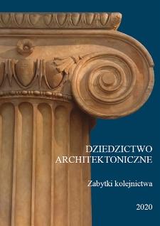Dziedzictwo architektoniczne : zabytki kolejnictwa