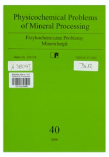 Physicochemical Problems of Mineral Processing, nr 40 (2006)