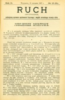 Ruch : dwutygodnik poświęcony sprawom wychowania fizycznego i w ogóle normalnego rozwoju ciała, 1907.08.26 R. 2 nr 13 (31)