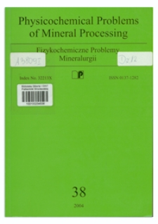 Physicochemical Problems of Mineral Processing, nr 38 (2004)
