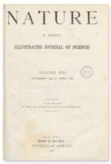 Nature : a Weekly Illustrated Journal of Science. Volume 21, 1880 January 29, [No. 535]