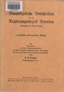 Baupolizeiliche Vorschriften für den Regierungsbezirk Breslau einschließlich der Stadt Breslau