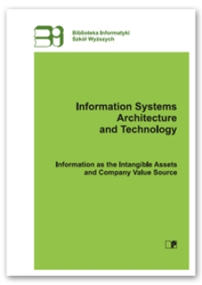 Information systems architecture and technology : information as the intangible assets and company value source