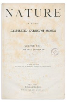 Nature : a Weekly Illustrated Journal of Science. Volume 22, 1880 October 14, [No. 572]