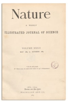 Nature : a Weekly Illustrated Journal of Science. Volume 32, 1885 October 8, [No. 832]
