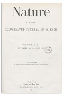 Nature : a Weekly Illustrated Journal of Science. Volume 31, 1884 November 6, [No. 784]