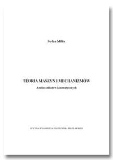 Teoria maszyn i mechanizmów : analiza układow kinematycznych