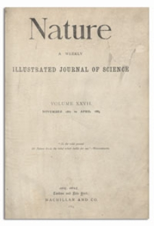 Nature : a Weekly Illustrated Journal of Science. Volume 27, 1882 November 9, [No. 680]