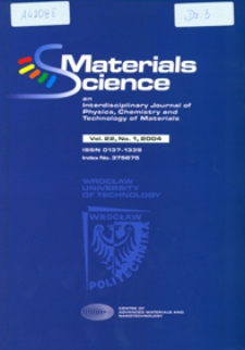 Materials Science-Poland : An Interdisciplinary Journal of Physics, Chemistry and Technology of Materials, Vol. 22, 2004, nr 1