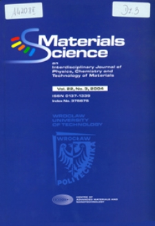 Materials Science-Poland : An Interdisciplinary Journal of Physics, Chemistry and Technology of Materials, Vol. 22, 2004, nr 3