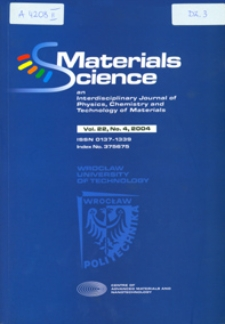 Materials Science-Poland : An Interdisciplinary Journal of Physics, Chemistry and Technology of Materials, Vol. 22, 2004, nr 4