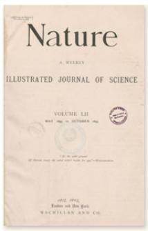 Nature : a Weekly Illustrated Journal of Science. Volume 52, 1895 October 17, [No. 1355]