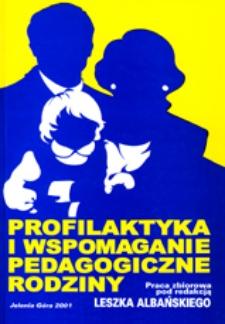 Profilaktyka i wspomaganie pedagogiczne rodziny: wybrane zagadnienia
