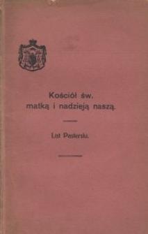 Kościół św. matką i nadzieją naszą : list pasterski wydany na początek Wielkiego Postu 1920 r.