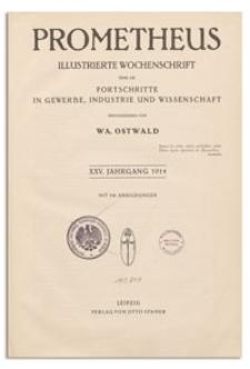 Prometheus : Illustrierte Wochenschrift über die Fortschritte in Gewerbe, Industrie und Wissenschaft. 25. Jahrgang, 1914, Nr 1295-1297