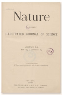 Nature : a Weekly Illustrated Journal of Science. Volume 60, 1899 July 27, [No. 1552]