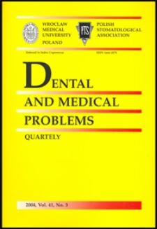 Dental and Medical Problems, 2004, Vol. 41, nr 3