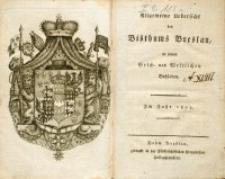 Allgemeine Uebersicht des Bisthums Breslau, in seinen Geist- und Weltlichen Behörden : im Jahr 1802