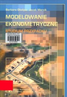 Modelowanie ekonometryczne : studium przypadku
