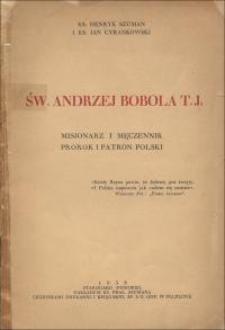 Św. Andrzej Bobola TJ : misjonarz i męczennik, prorok i patron Polski