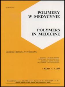 Polimery w Medycynie = Polymers in Medicine, 2004, T. 34, nr 2