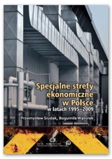 Specjalne strefy ekonomiczne w Polsce w latach 1995-2009 : monografia