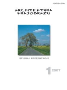Architektura Krajobrazu : studia i prezentacje 1, 2007