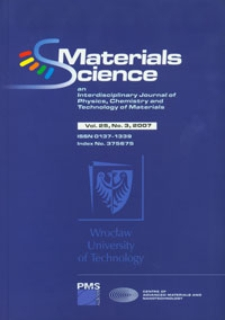 Materials Science-Poland : An Interdisciplinary Journal of Physics, Chemistry and Technology of Materials, Vol. 25, 2007, nr 3