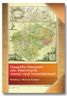 Geografia historyczna jako determinanta rozwoju nauk humanistycznych