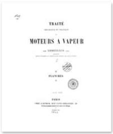 Traité théorique et pratique des moteurs a vapeur. Planches