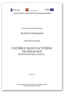 Flexible manufacturing technology : flexible manufacturing automation