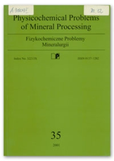 Physicochemical Problems of Mineral Processing, nr 35 (2001)