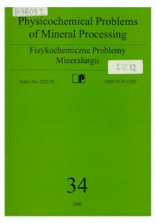 Physicochemical Problems of Mineral Processing, nr 34 (2000)