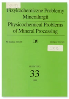 Physicochemical Problems of Mineral Processing, no. 33, 1999