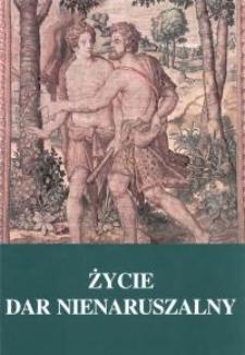 Życie - dar nienaruszalny : wokół encykliki Evangelium vitae : praca zbiorowa / pod red. Antoniego Młotka i Tadeusza Reronia