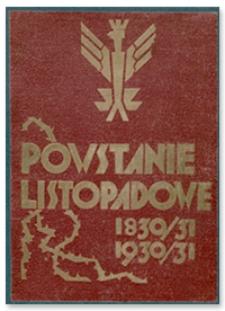 Powstanie Listopadowe = L'Insurrection de Novembre = The Novembre Insurrection : 1830-1831