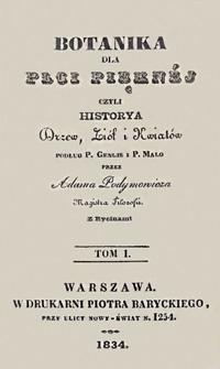 Botanika dla płci pięknéj czyli Historya drzew, ziół i kwiatów. T. 1