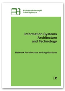 Information systems architecture and technology : network architecture and applications