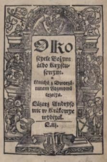 O Koscyele Bożym albo Krystusowym : Mnicha z Dworzaninem rozmowa trzecya