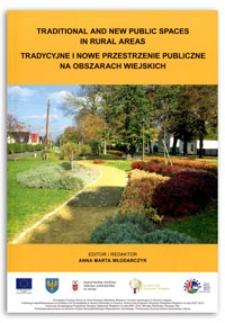 Traditional and new public spaces in rural areas = Tradycyjne i nowe przestrzenie publiczne na obszarach wiejskich