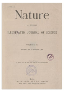 Nature : a Weekly Illustrated Journal of Science. Volume 101, 1918 June 20, [No. 2538]
