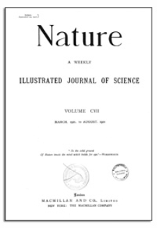 Nature : a Weekly Illustrated Journal of Science. Volume 107, 1921 April 21, [ No. 2686]
