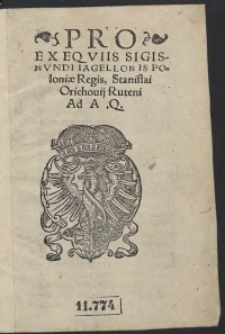 Pro Exequiis Sigismundi Iagellonis Poloniae Regis, Stanislai Orichovii Ruteni Ad A. Q. War. A.