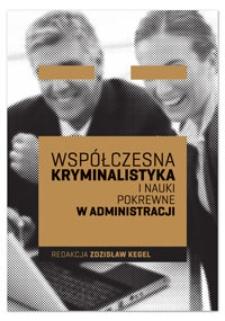 Współczesna kryminalistyka i nauki pokrewne w administracji