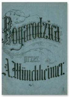 Bogarodzica : hymn z X wieku. Słowa i melodia [według naydawnieyszych podań] Ś-go. Wojciecha