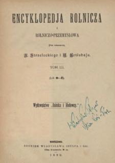 Encyklopedja rolnicza i rolniczo-przemysłowa. T. 3, (Lit. O-Ż)
