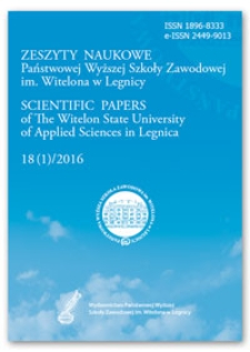 Zeszyty Naukowe Państwowej Wyższej Szkoły Zawodowej im. Witelona w Legnicy, nr 18 (1)/2016 = Scientific Papers of the Witelon University of Applied Sciences in Legnica, no. 18 (1)/2016