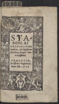 Stanislai Orzechowski Rutheni, Ad Sigismundu[m] Poloniae Regem Turcica Secunda. Wyd. A