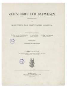 Zeitschrift für Bauwesen, Jr. LXIII, 1913, H. 10-12